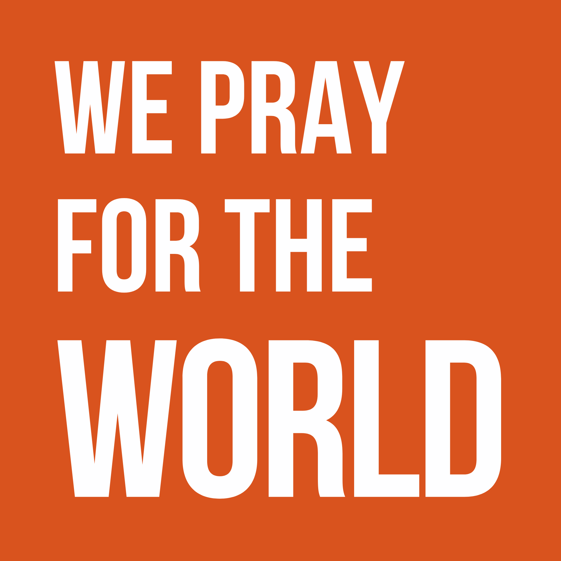 We Pray for the World