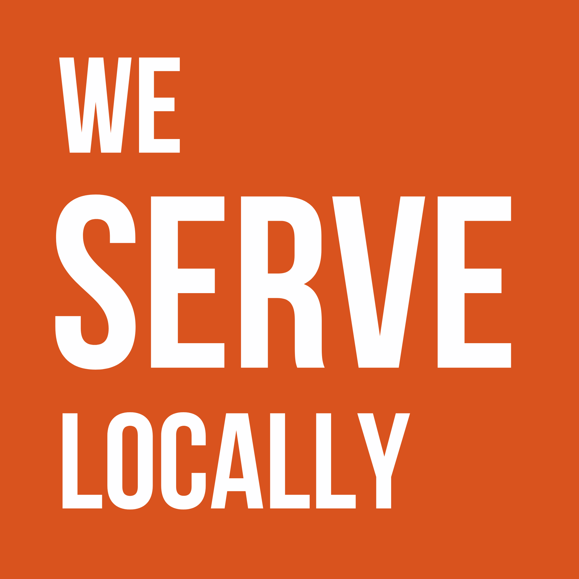 We Serve Locally